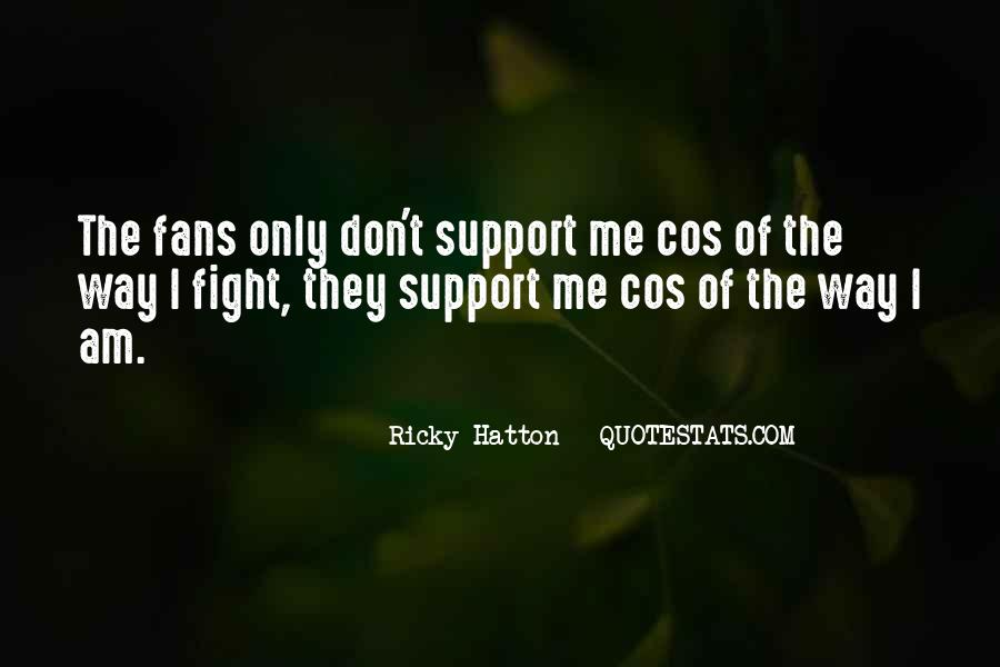 I Am The Way I Am Quotes #11803