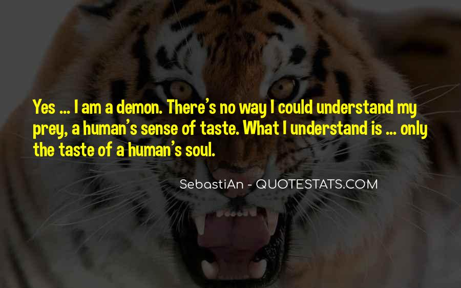 I Am The Way I Am Quotes #16936