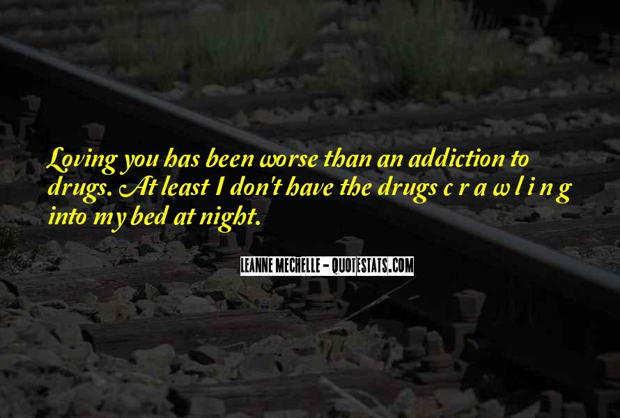 I Am Your Addiction Quotes #21489