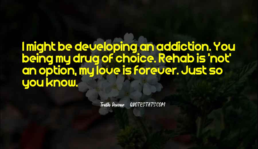 I Am Your Addiction Quotes #3911
