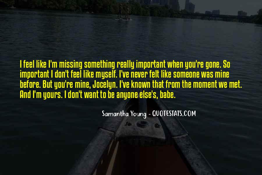 Top 79 I Be Missing You Quotes: Famous Quotes & Sayings ...