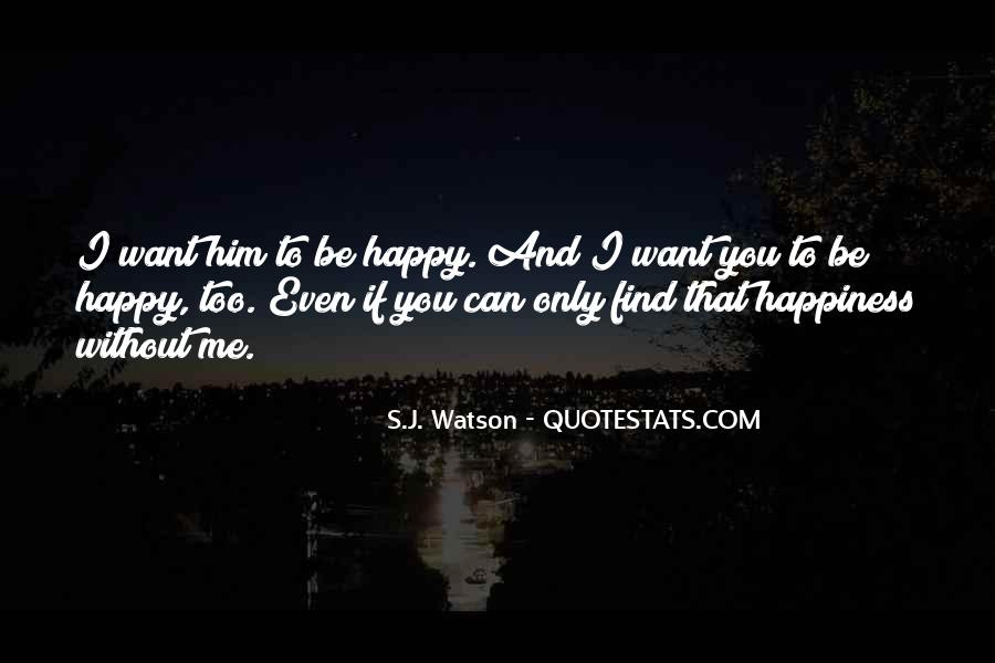 I Can Be Happy Without You Quotes #1179741