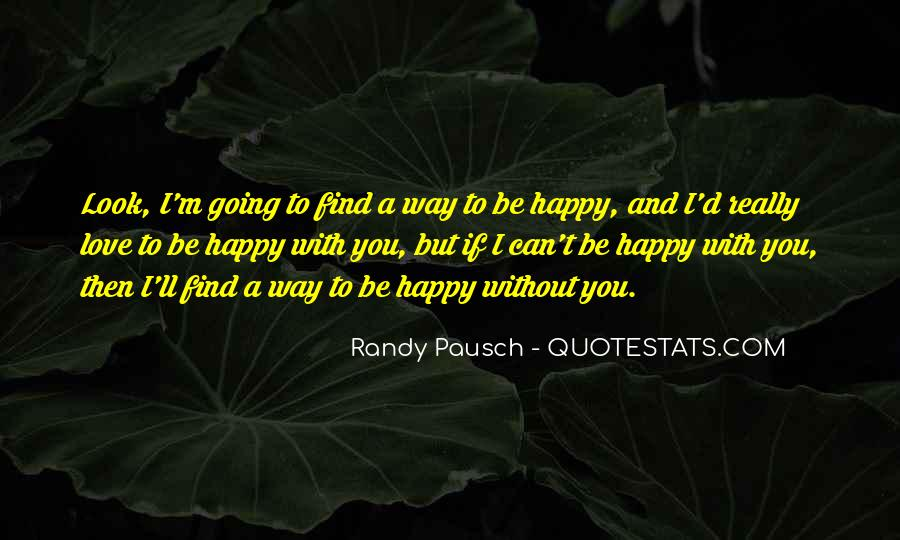 I Can Be Happy Without You Quotes #562468