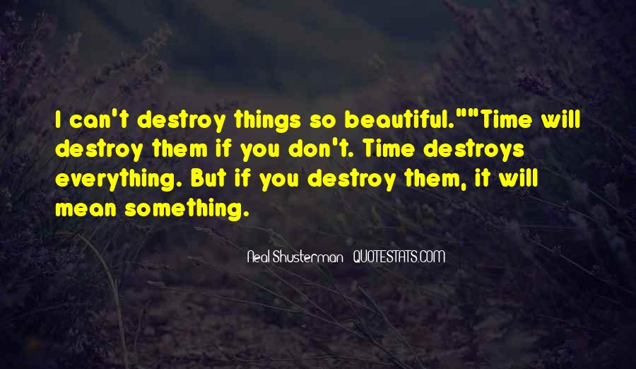I Can Destroy You Quotes #835661