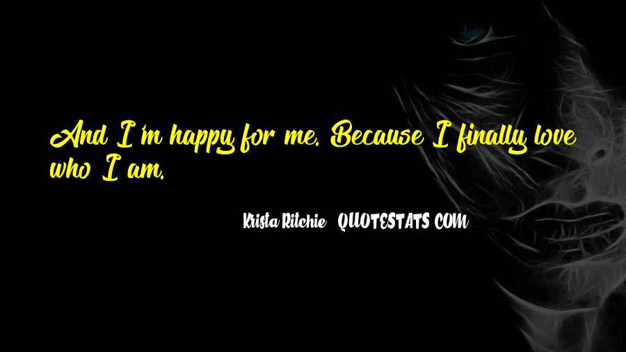 I Can Finally Be Happy Quotes #256431