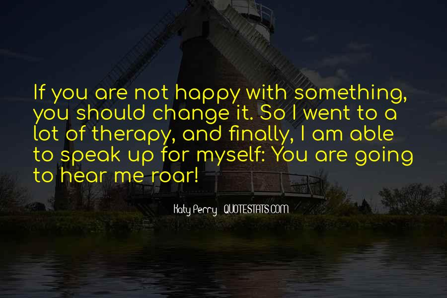 I Can Finally Be Happy Quotes #760009