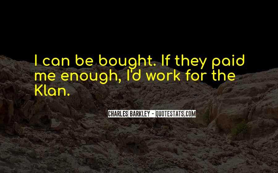 I Can't Be Bought Quotes #58702
