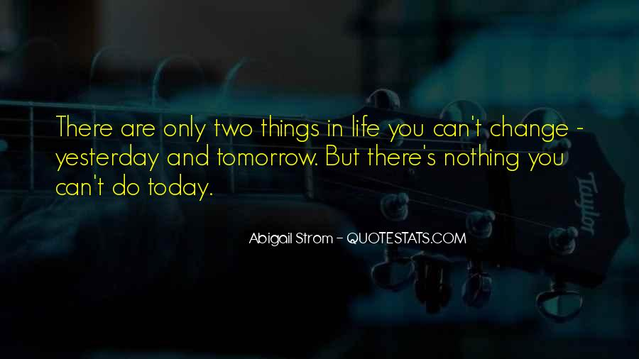 I Can't Change Yesterday Quotes #1015077