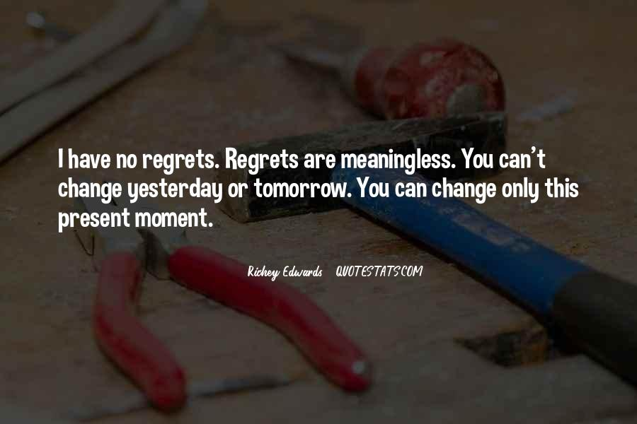 I Can't Change Yesterday Quotes #1026990