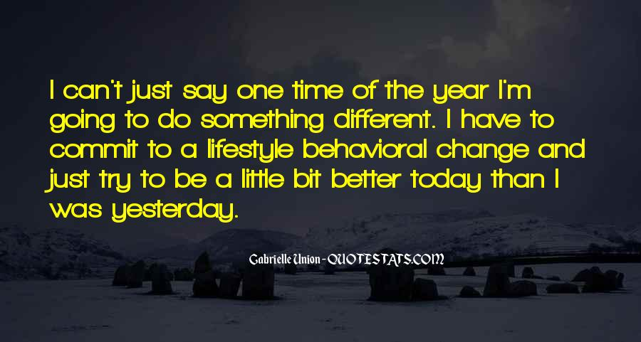 I Can't Change Yesterday Quotes #1226683