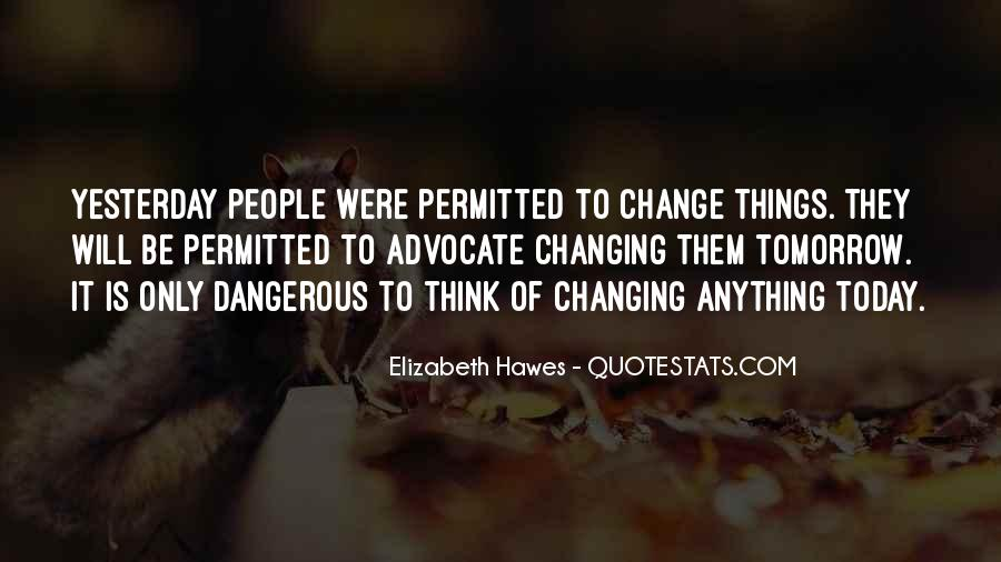 I Can't Change Yesterday Quotes #124322