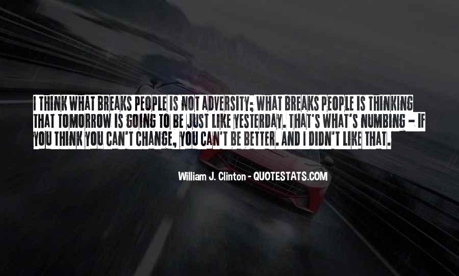 I Can't Change Yesterday Quotes #1482826