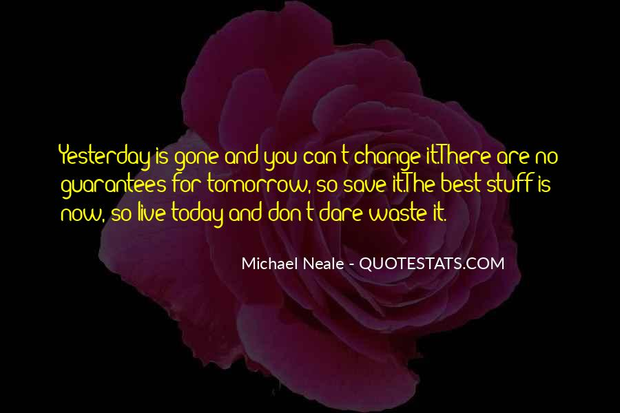 I Can't Change Yesterday Quotes #29799