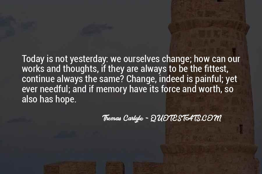 I Can't Change Yesterday Quotes #479928