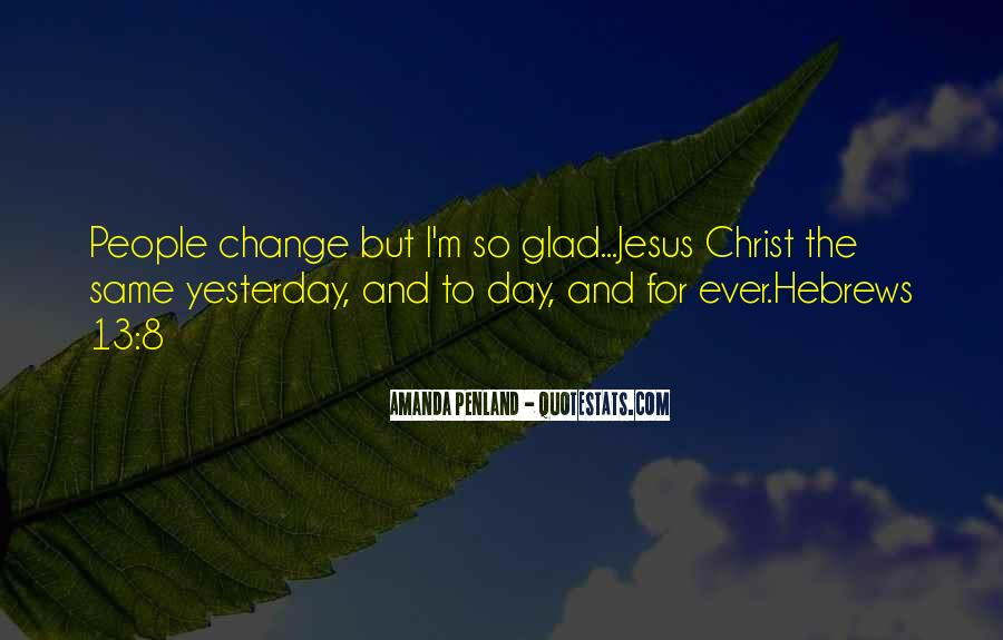 I Can't Change Yesterday Quotes #574197