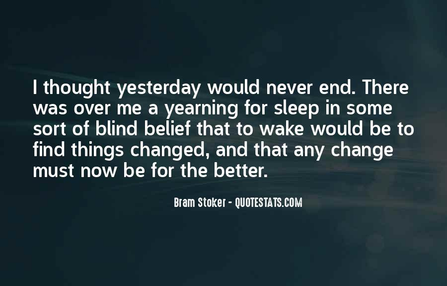 I Can't Change Yesterday Quotes #619834