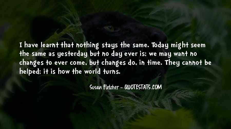 I Can't Change Yesterday Quotes #672934