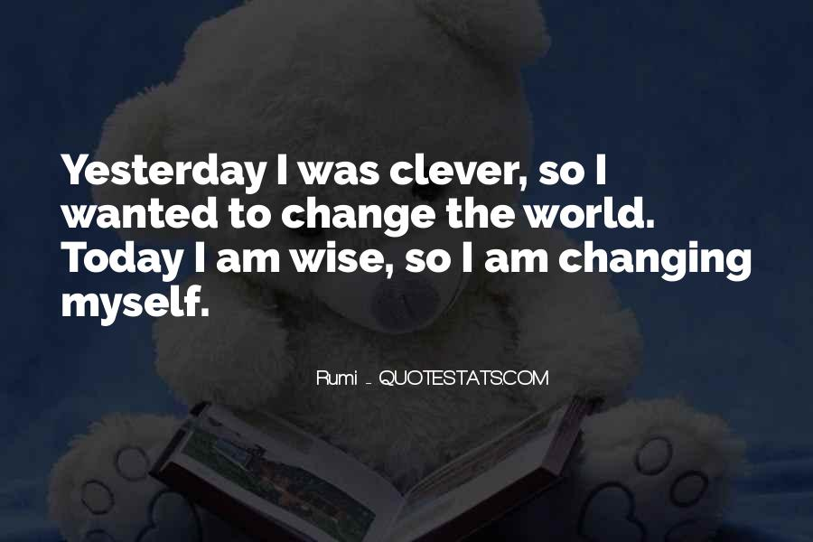 I Can't Change Yesterday Quotes #765678