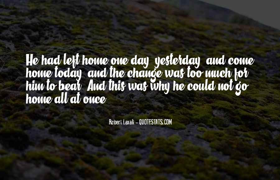 I Can't Change Yesterday Quotes #815530