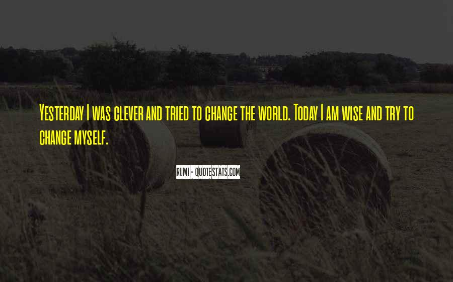 I Can't Change Yesterday Quotes #871611
