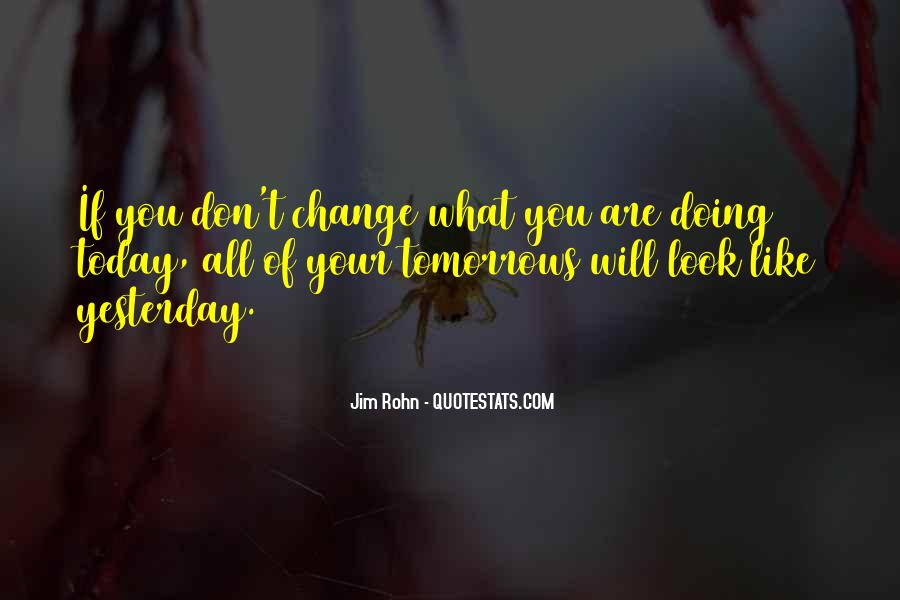 I Can't Change Yesterday Quotes #940855