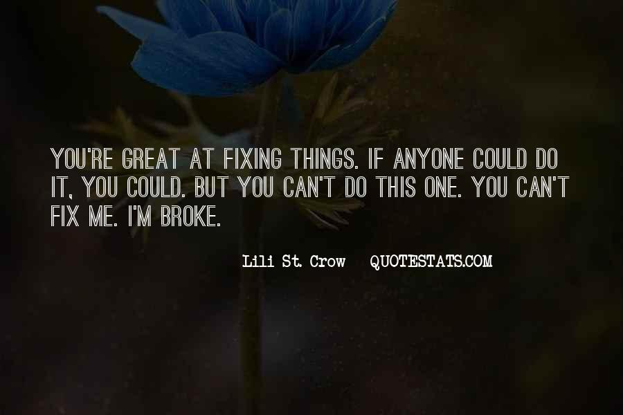 I Can't Fix You Quotes #269889
