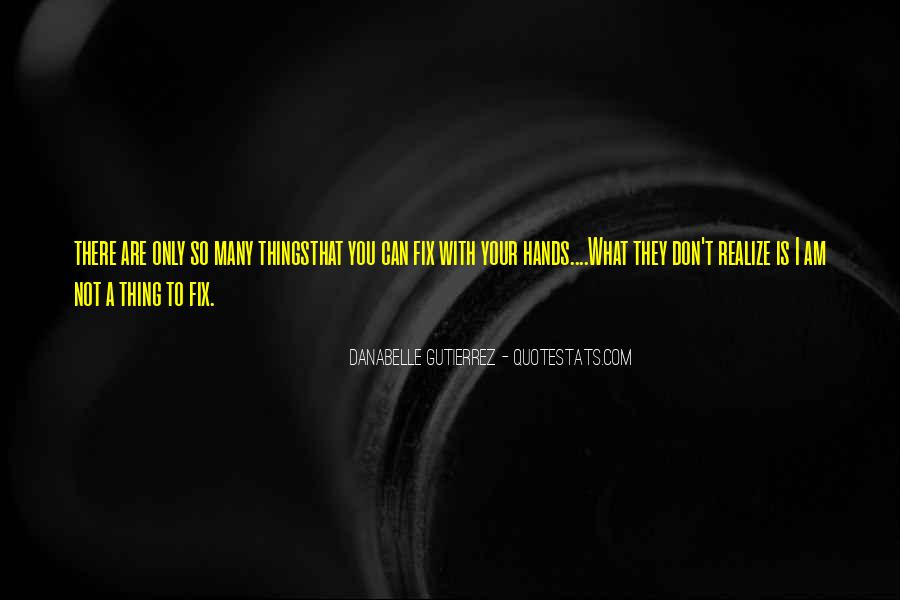 I Can't Fix You Quotes #567636