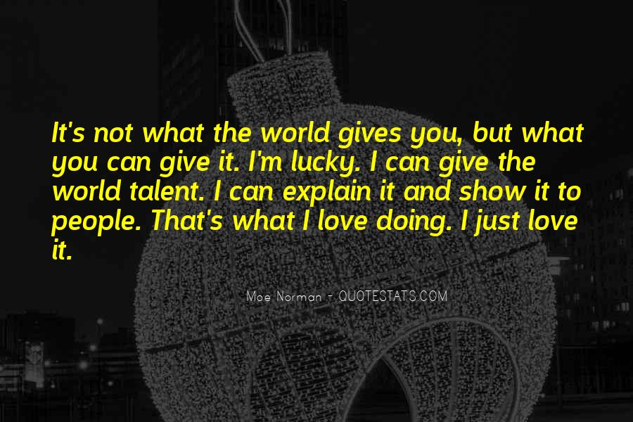 I Can't Give You The World Quotes #1640342
