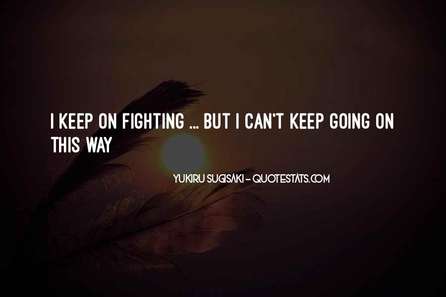 I Can't Keep Going Quotes #1446358
