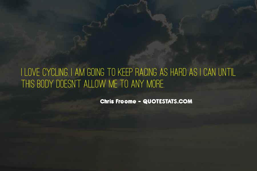 I Can't Keep Going Quotes #235455