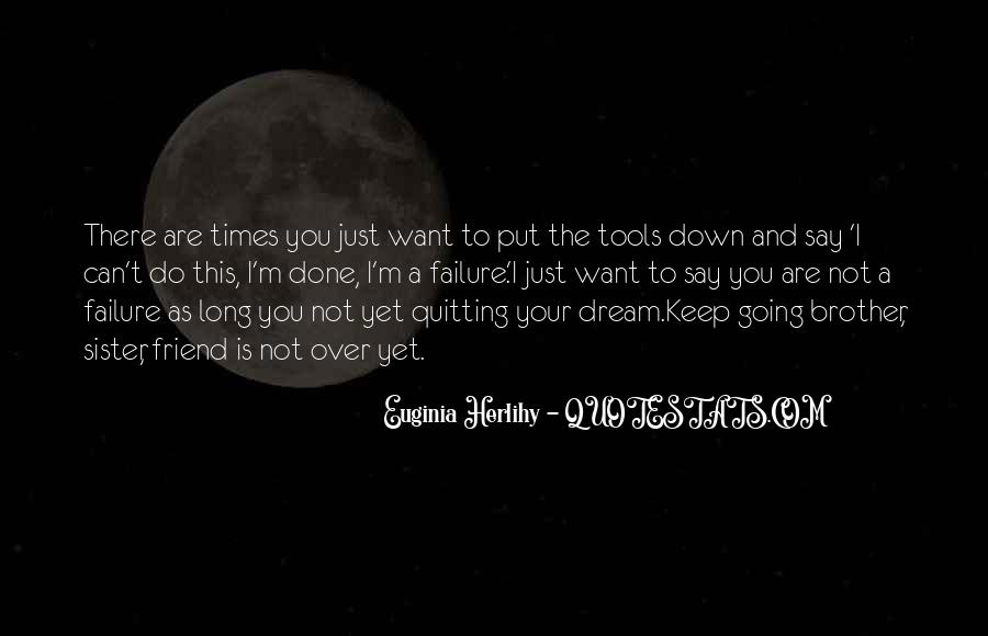 I Can't Keep Going Quotes #550278