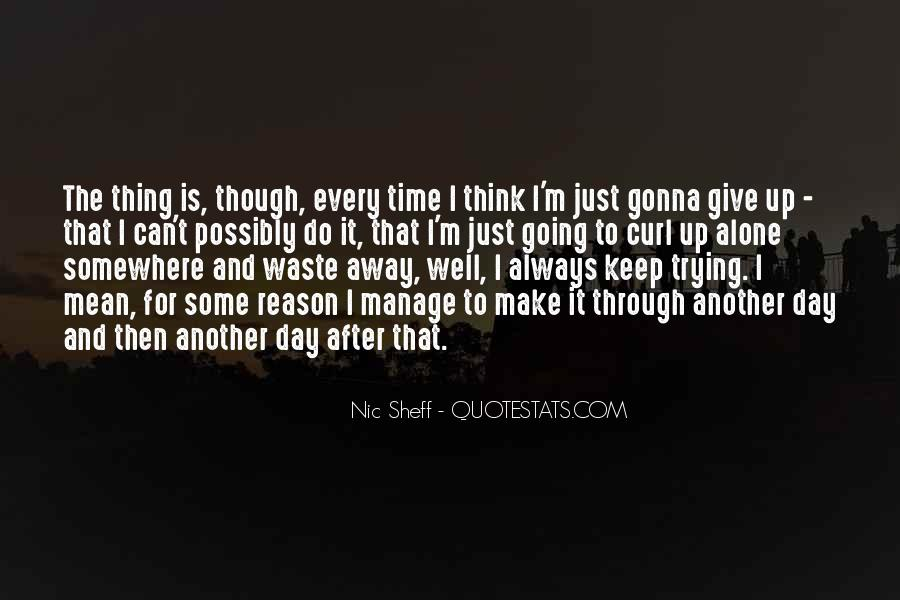 I Can't Keep Going Quotes #654496