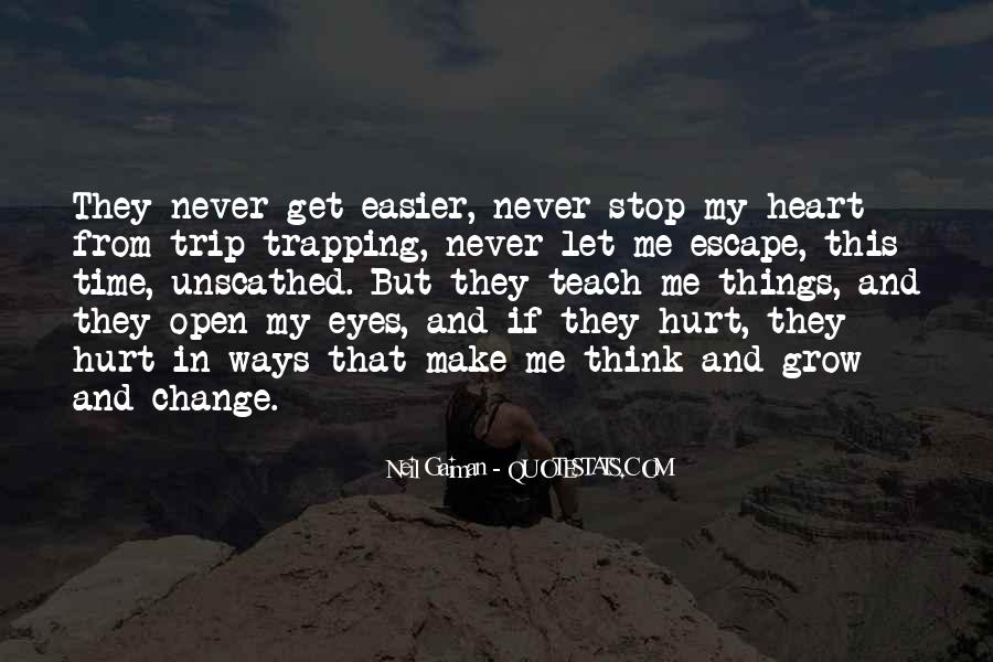 I Can't Make You Change Quotes #108805