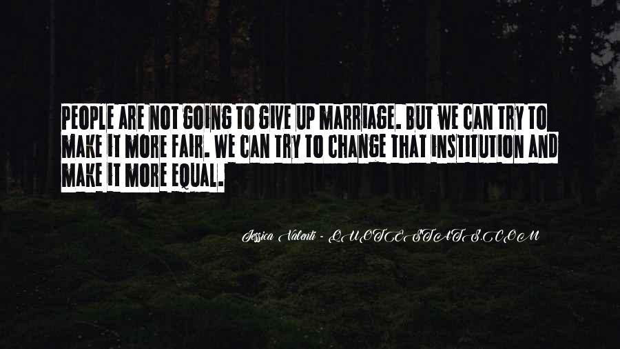 I Can't Make You Change Quotes #110989