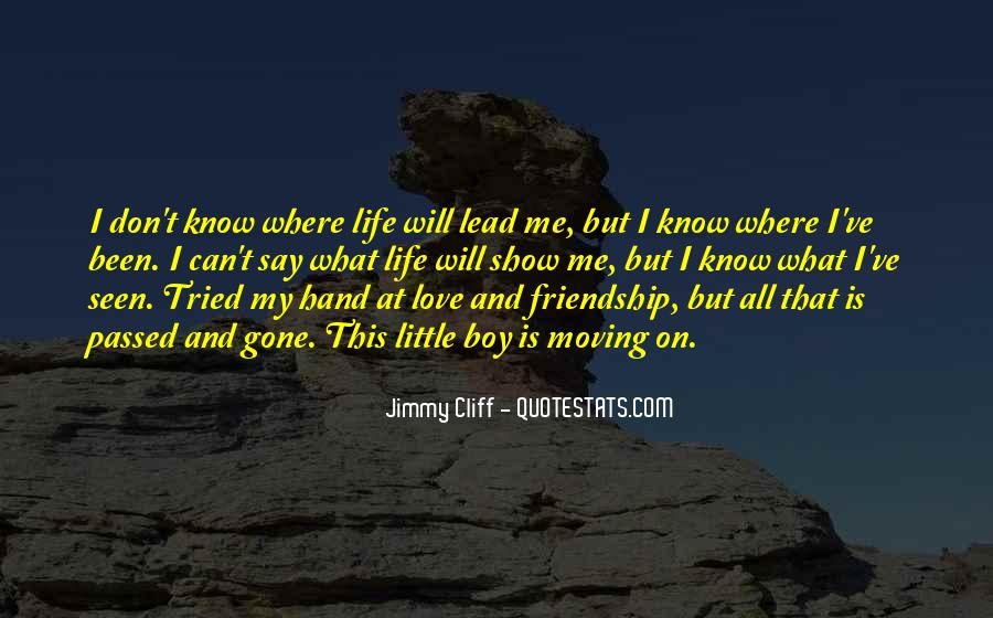 I Can't Show My Love Quotes #1667198