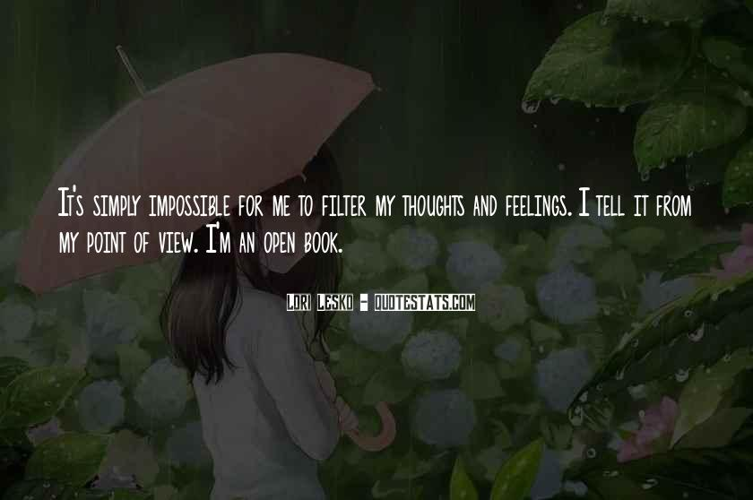 I Can't Tell You My Feelings Quotes #339723
