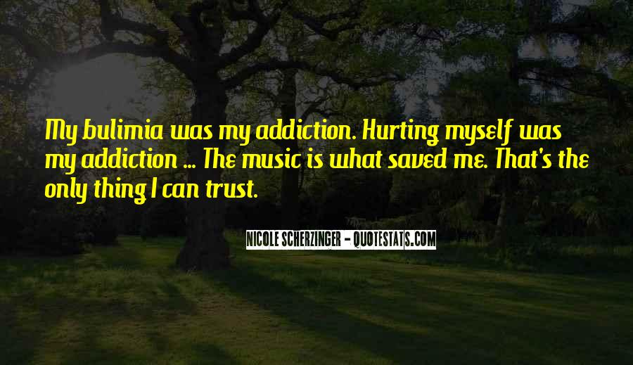 I Can't Trust Myself Quotes #1063706