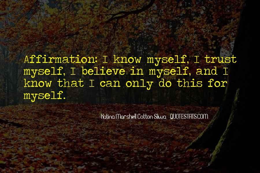 I Can't Trust Myself Quotes #1384666