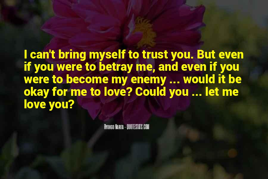 I Can't Trust Myself Quotes #1630288