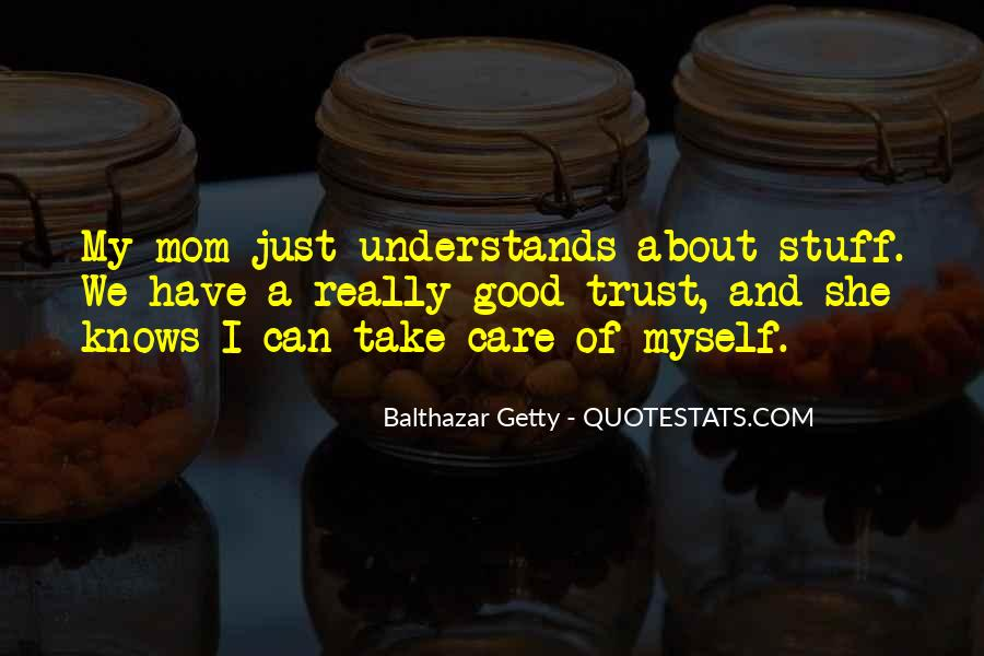 I Can't Trust Myself Quotes #1653524