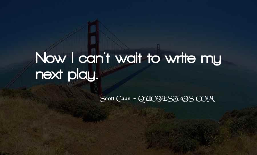 I Can't Wait Quotes #361459