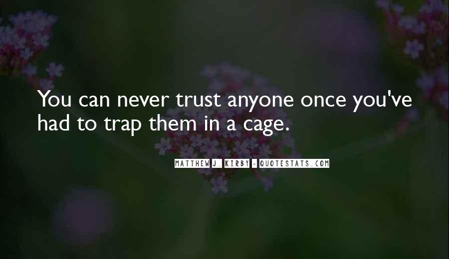 I Could Never Trust You Quotes #112203