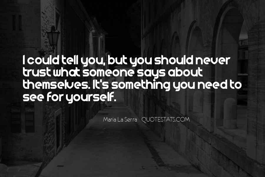 I Could Never Trust You Quotes #1188055