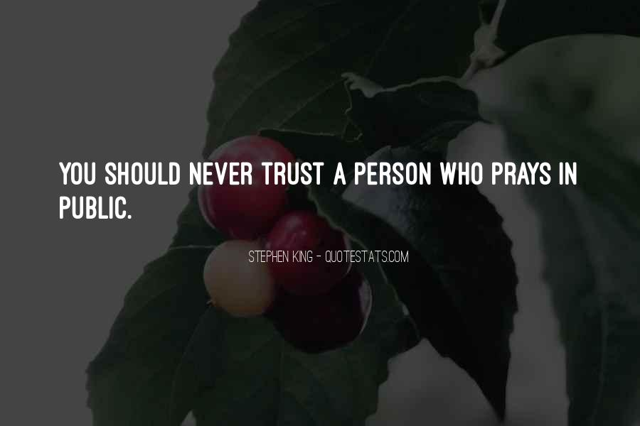 I Could Never Trust You Quotes #14235