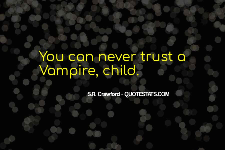 I Could Never Trust You Quotes #18464