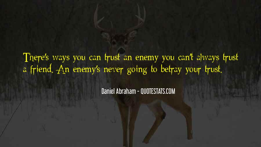 I Could Never Trust You Quotes #28356