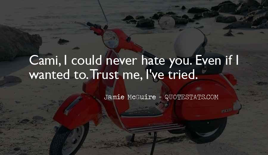 I Could Never Trust You Quotes #337313