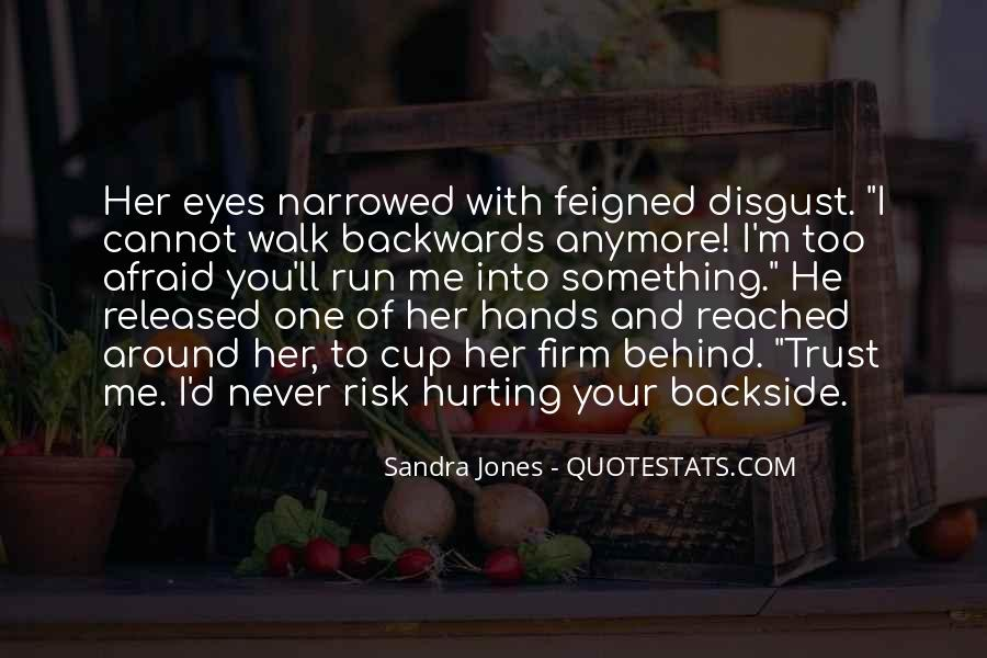 I Could Never Trust You Quotes #53081