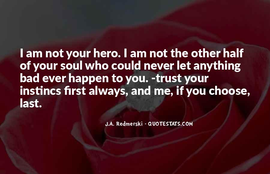 I Could Never Trust You Quotes #604299