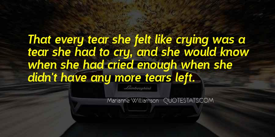 I Cried A Tear Quotes #330397